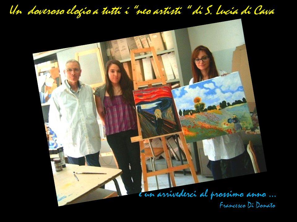 Un doveroso elogio a tutti i neo artisti di S. Lucia di Cava