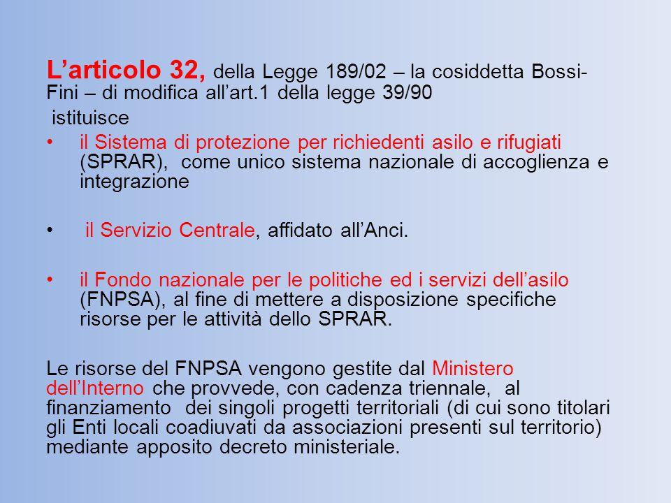 L'articolo 32, della Legge 189/02 – la cosiddetta Bossi-Fini – di modifica all'art.1 della legge 39/90