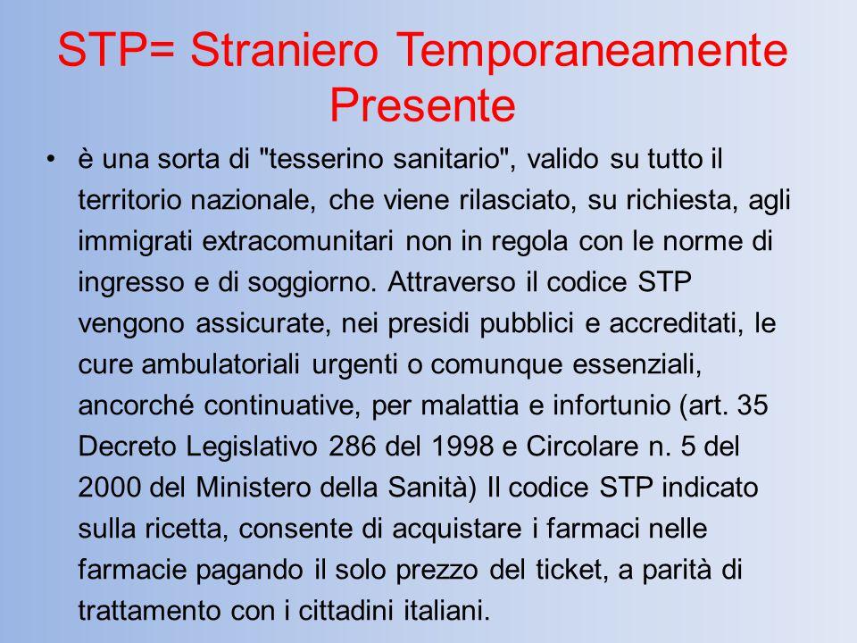 STP= Straniero Temporaneamente Presente