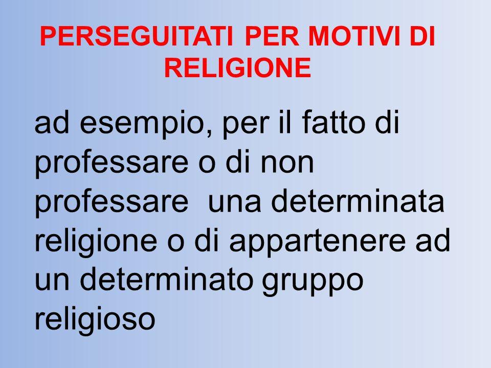 PERSEGUITATI PER MOTIVI DI RELIGIONE