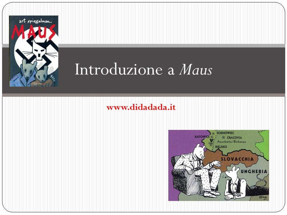 Introduzione a Maus www.didadada.it