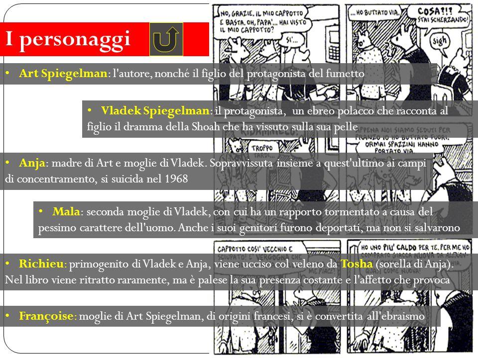I personaggi Art Spiegelman: l autore, nonché il figlio del protagonista del fumetto.