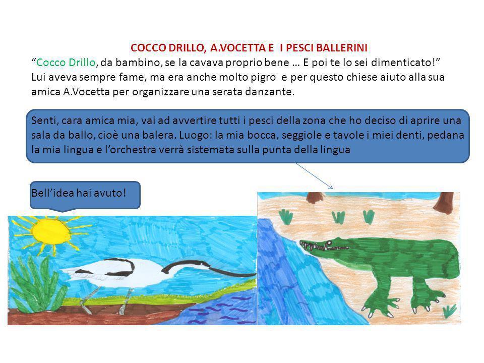 COCCO DRILLO, A.VOCETTA E I PESCI BALLERINI