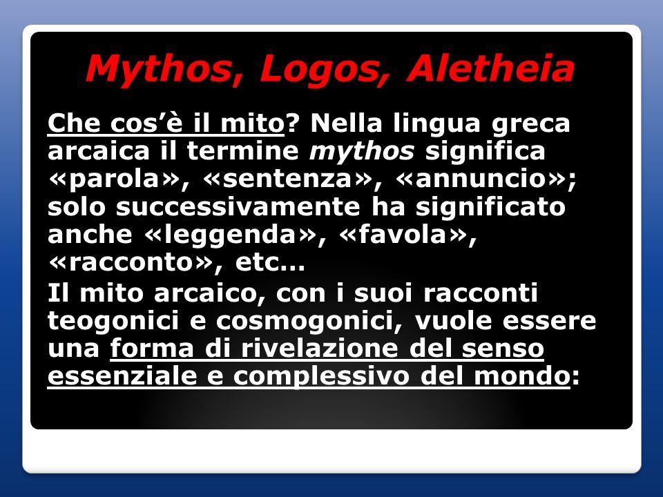 Mythos, Logos, Aletheia