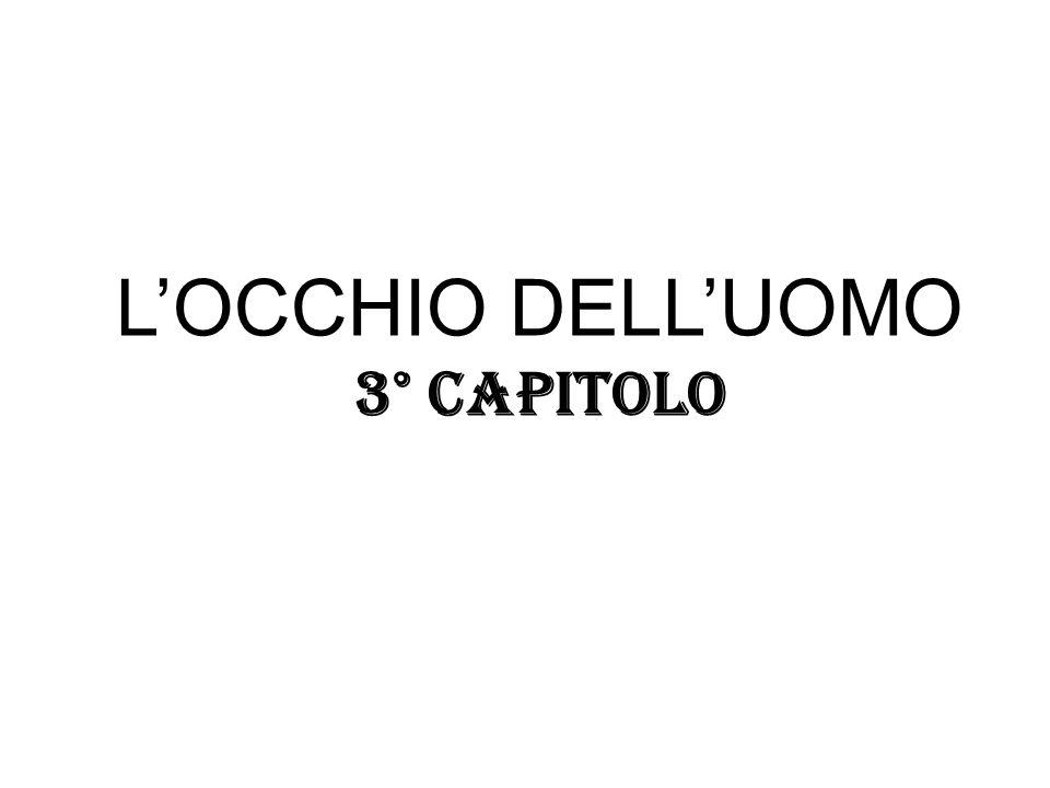 L'OCCHIO DELL'UOMO 3° capitolo