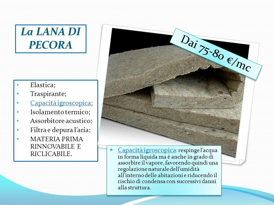 Dai 75-80 €/mc La LANA DI PECORA Elastica; Traspirante;