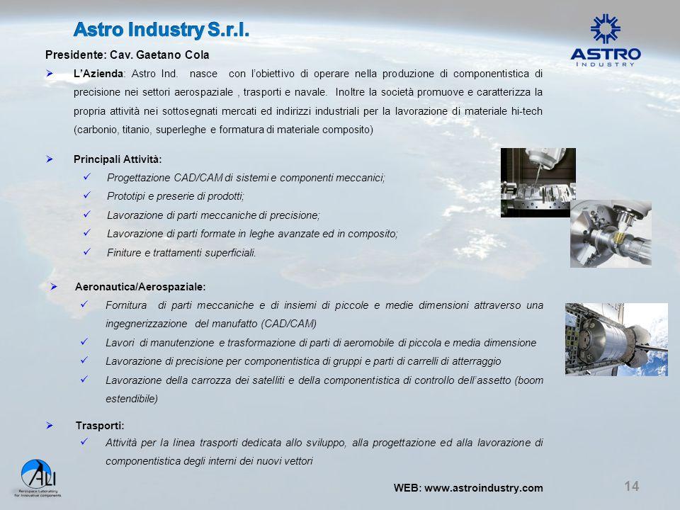 Astro Industry S.r.l. Presidente: Cav. Gaetano Cola