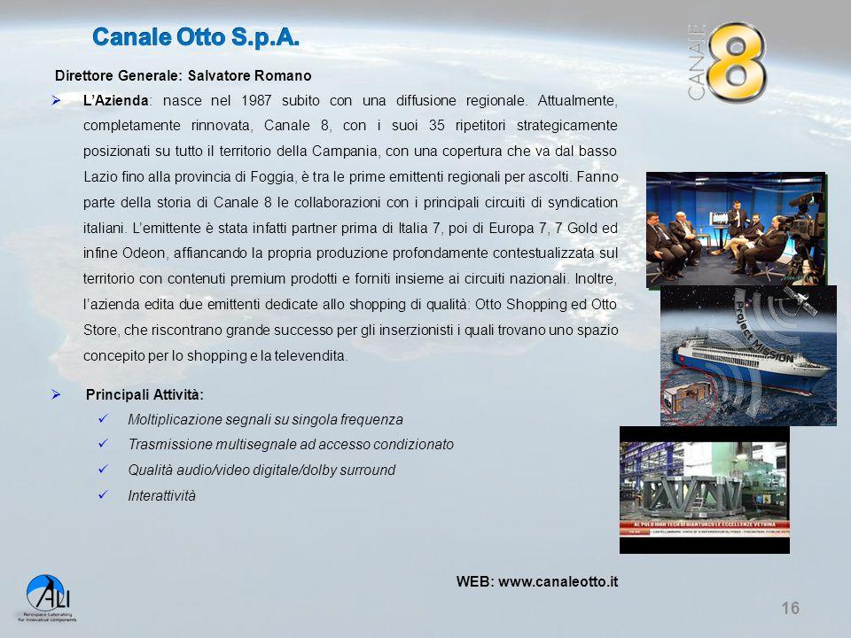 Canale Otto S.p.A. Direttore Generale: Salvatore Romano