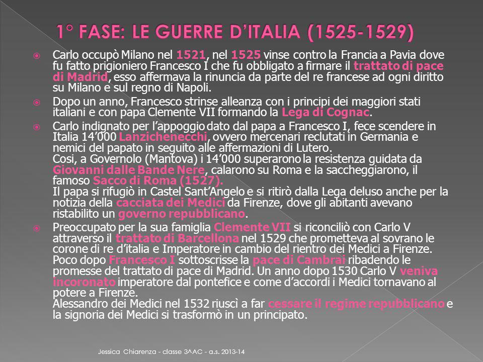 1° FASE: LE GUERRE D'ITALIA (1525-1529)