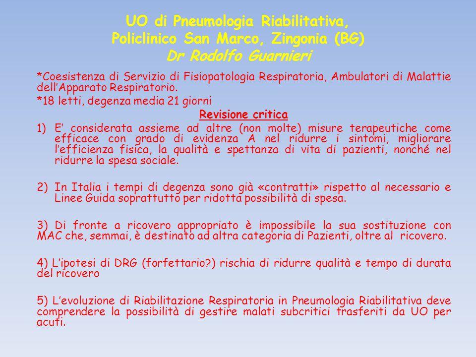 UO di Pneumologia Riabilitativa, Policlinico San Marco, Zingonia (BG) Dr Rodolfo Guarnieri