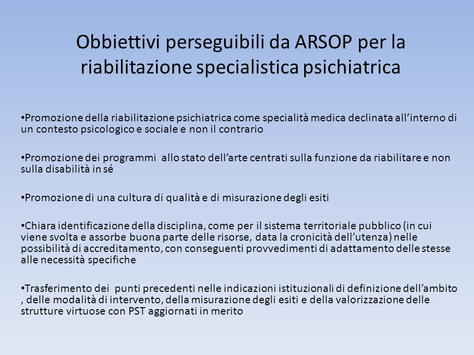 Obbiettivi perseguibili da ARSOP per la riabilitazione specialistica psichiatrica