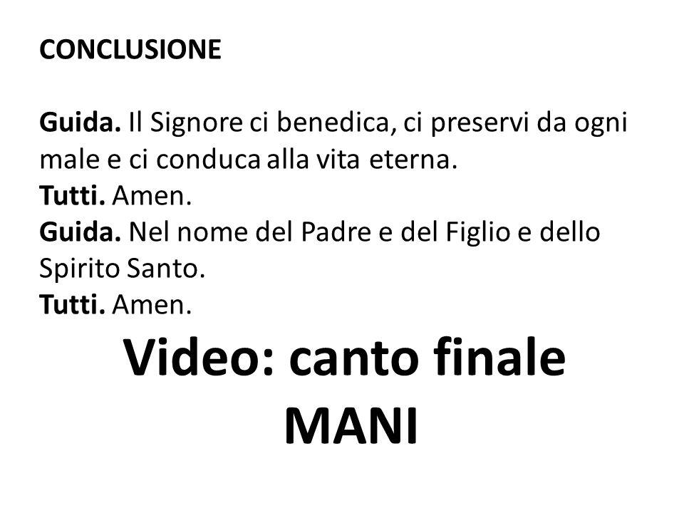 Video: canto finale MANI