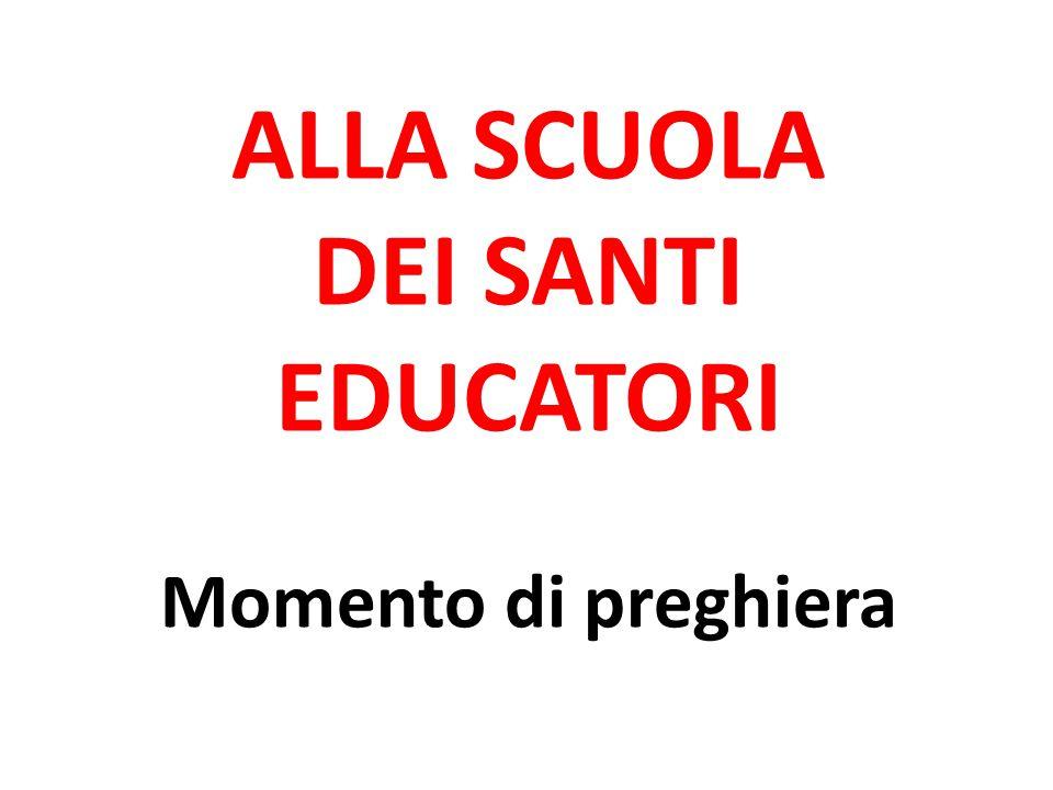 ALLA SCUOLA DEI SANTI EDUCATORI