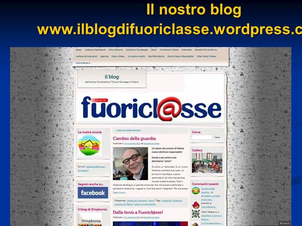 Il nostro blog www.ilblogdifuoriclasse.wordpress.com