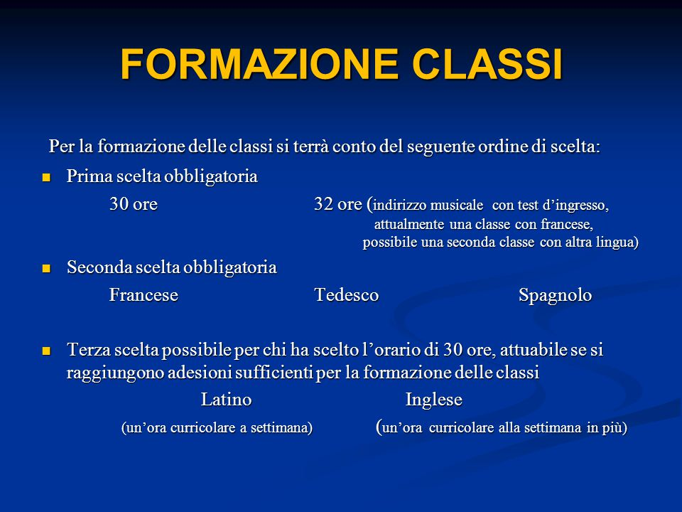 FORMAZIONE CLASSI Per la formazione delle classi si terrà conto del seguente ordine di scelta: Prima scelta obbligatoria.