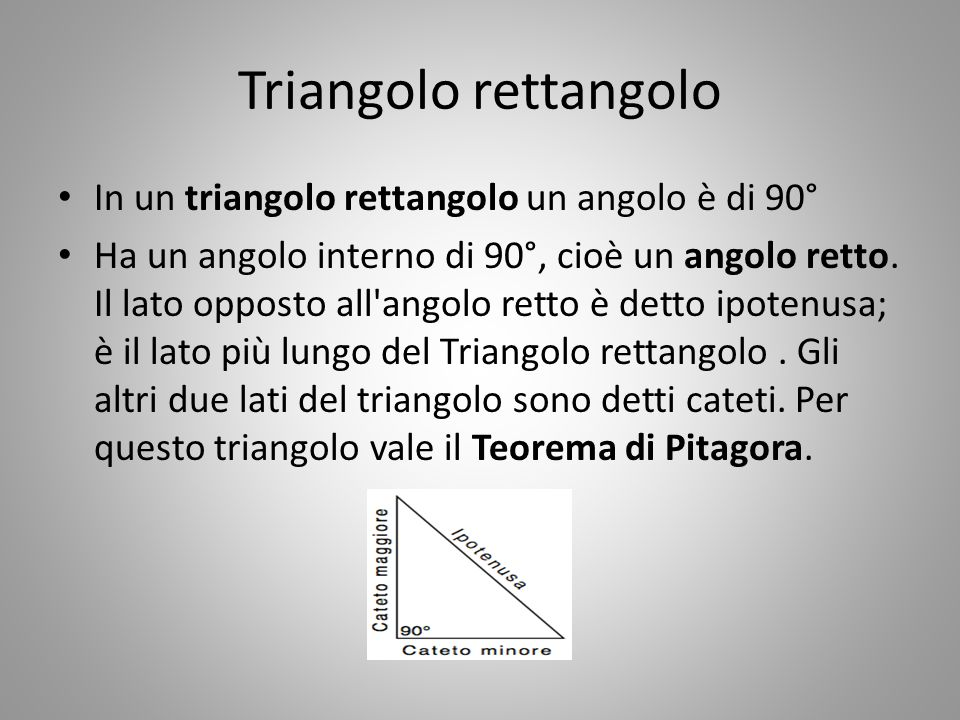 Triangolo rettangolo In un triangolo rettangolo un angolo è di 90°