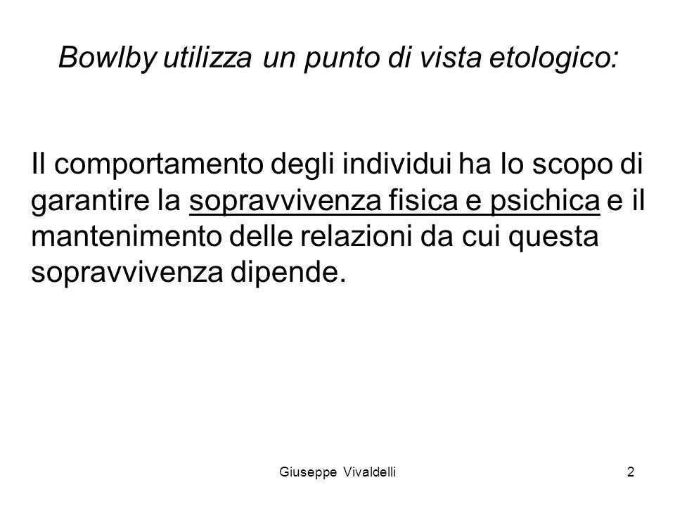 Bowlby utilizza un punto di vista etologico:
