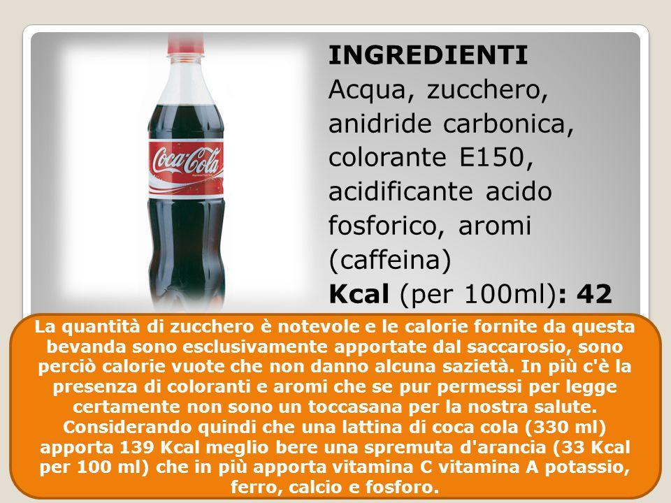 INGREDIENTI Acqua, zucchero, anidride carbonica, colorante E150, acidificante acido fosforico, aromi (caffeina) Kcal (per 100ml): 42