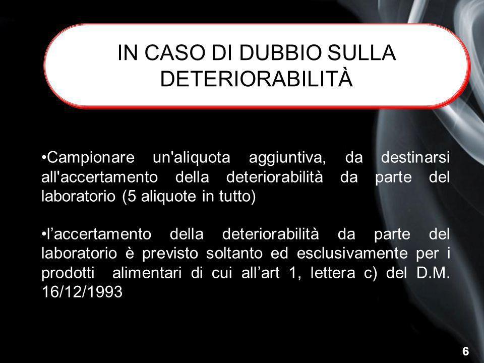 IN CASO DI DUBBIO SULLA DETERIORABILITÀ