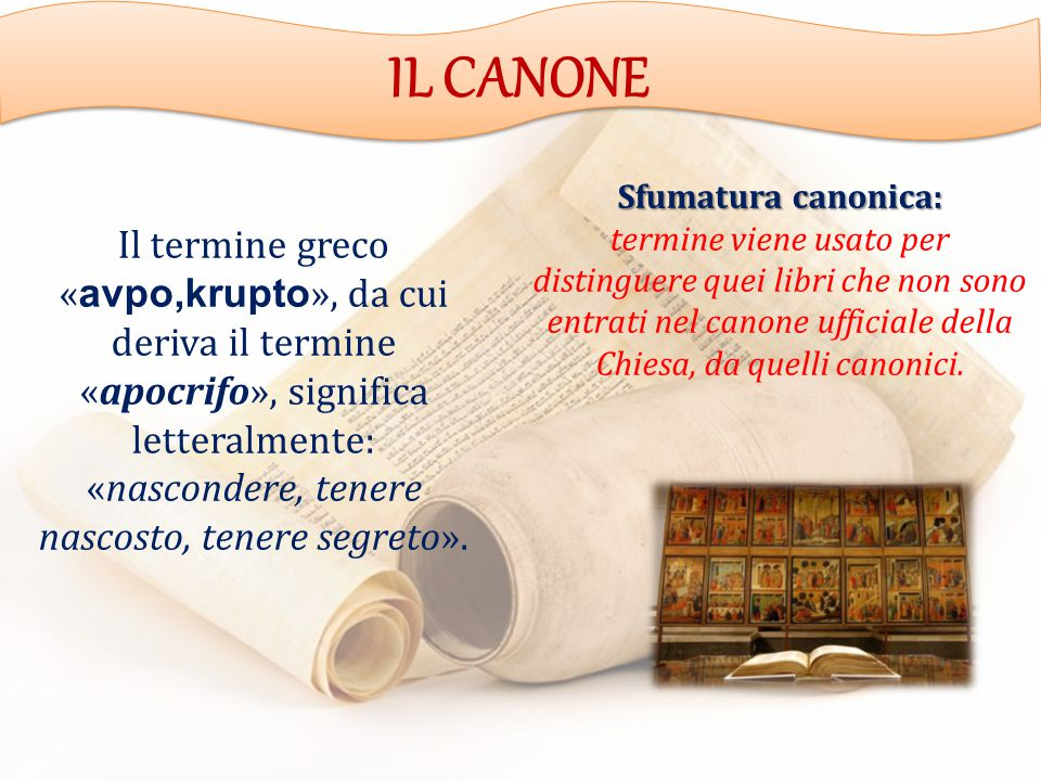 IL CANONE Sfumatura canonica:
