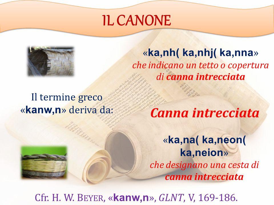 IL CANONE Canna intrecciata «ka,nh( ka,nhj( ka,nna»