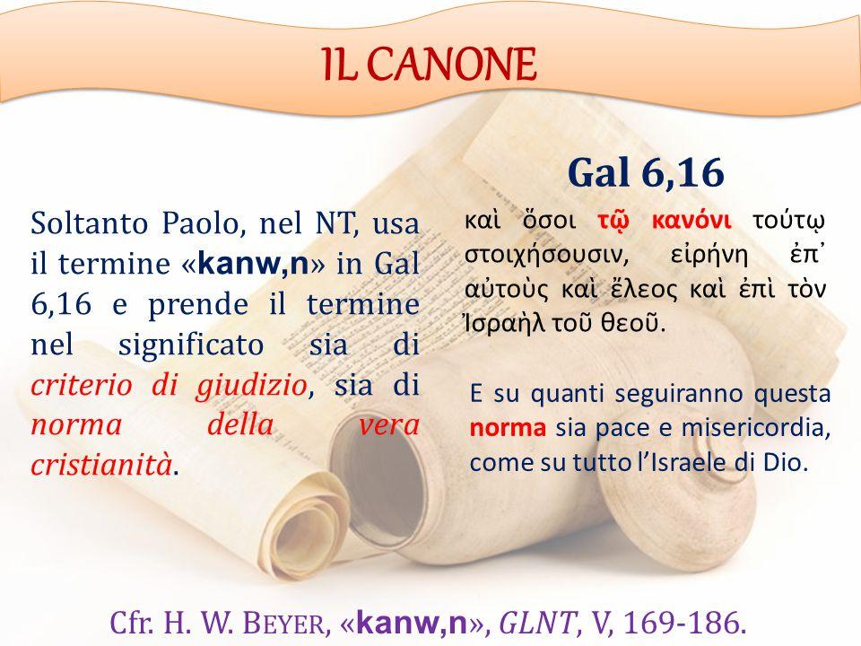 Cfr. H. W. Beyer, «kanw,n», GLNT, V, 169-186.