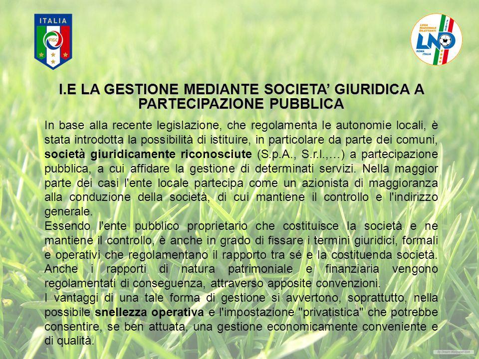 I.E LA GESTIONE MEDIANTE SOCIETA' GIURIDICA A PARTECIPAZIONE PUBBLICA