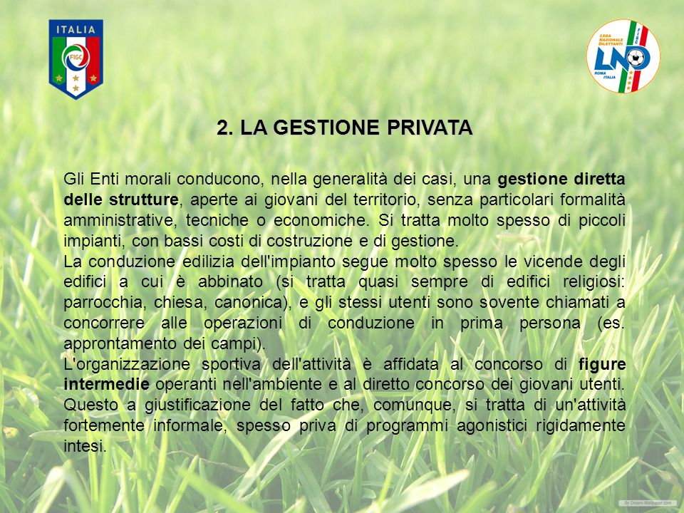 2. LA GESTIONE PRIVATA