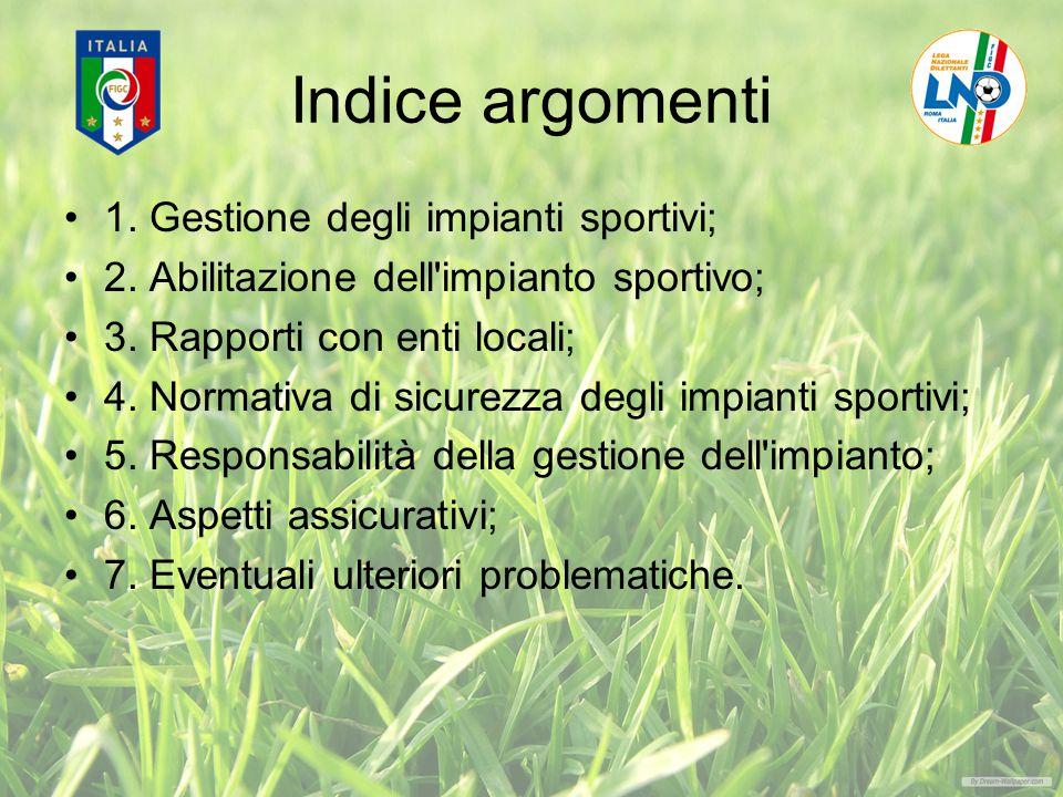 Indice argomenti 1. Gestione degli impianti sportivi;