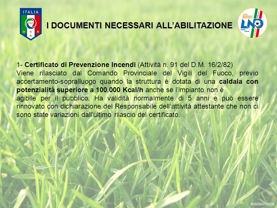 I DOCUMENTI NECESSARI ALL'ABILITAZIONE