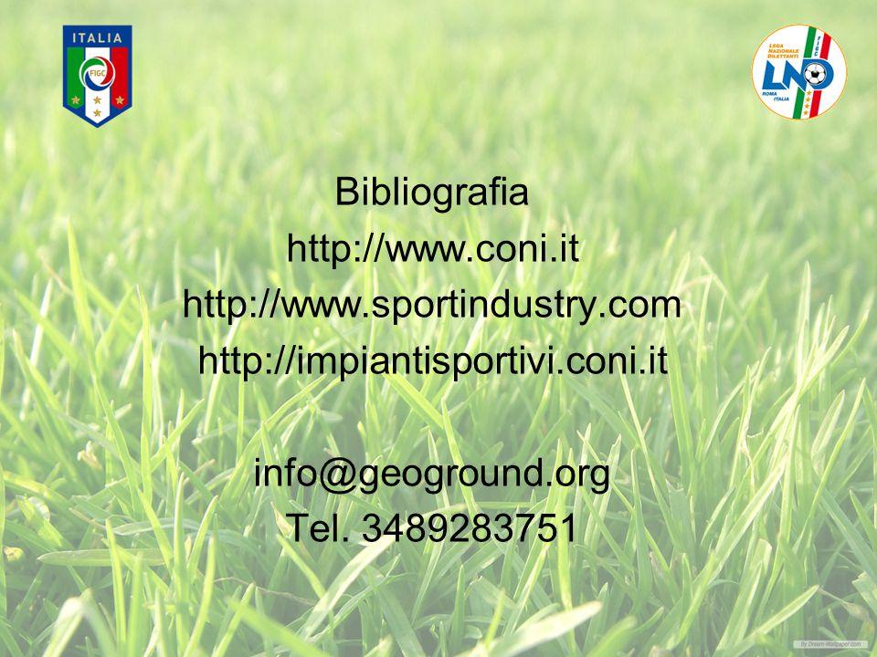 Bibliografia http://www.coni.it. http://www.sportindustry.com. http://impiantisportivi.coni.it. info@geoground.org.