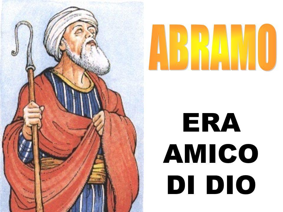 ABRAMO ERA AMICO DI DIO