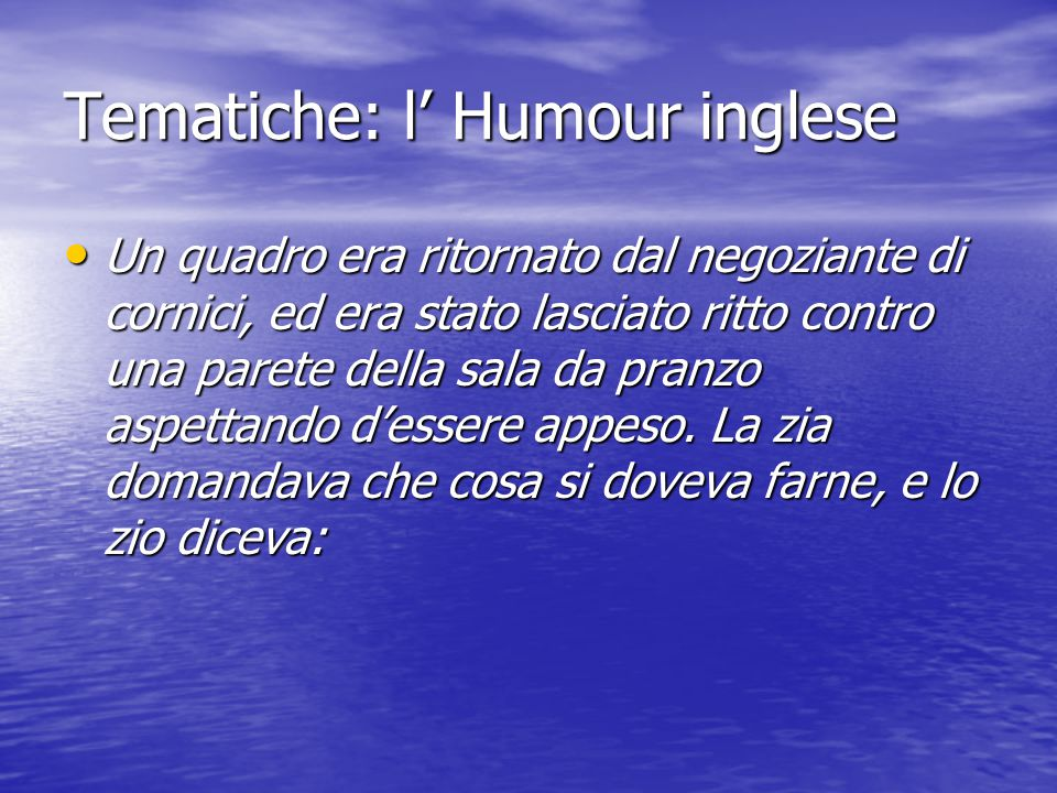 Tematiche: l' Humour inglese