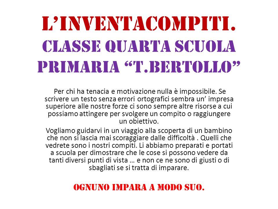 L'INVENTACOMPITI. Classe quarta scuola primaria T.Bertollo