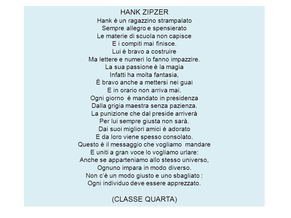 HANK ZIPZER (CLASSE QUARTA) Hank è un ragazzino strampalato