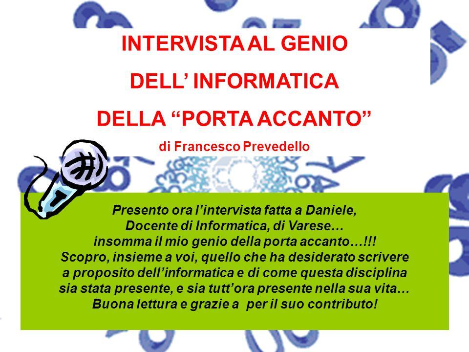 INTERVISTA AL GENIO DELL' INFORMATICA DELLA PORTA ACCANTO