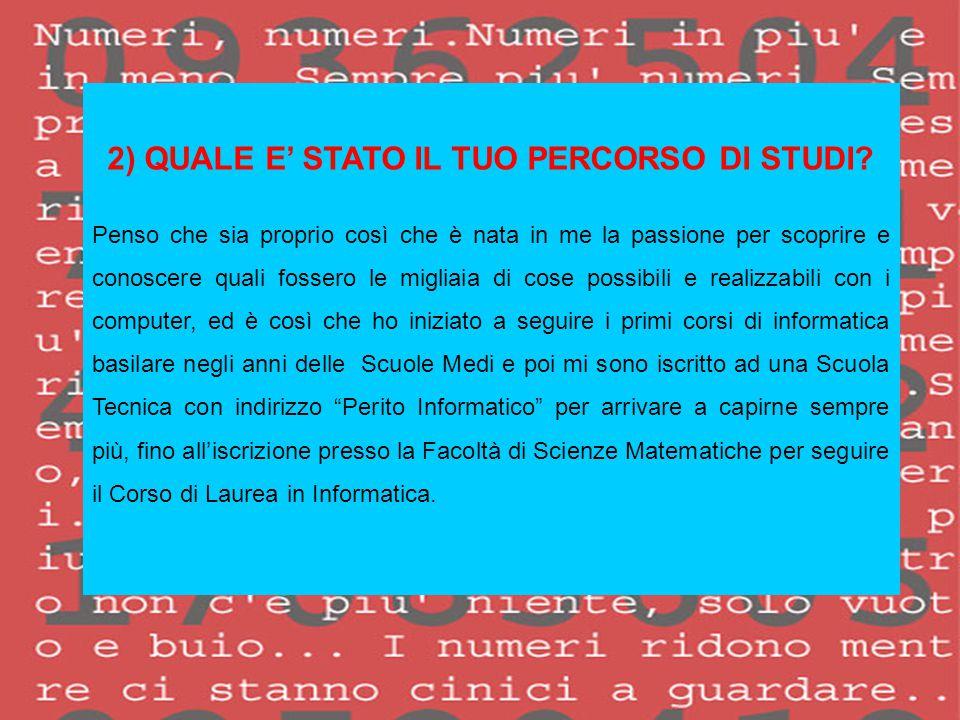 2) QUALE E' STATO IL TUO PERCORSO DI STUDI