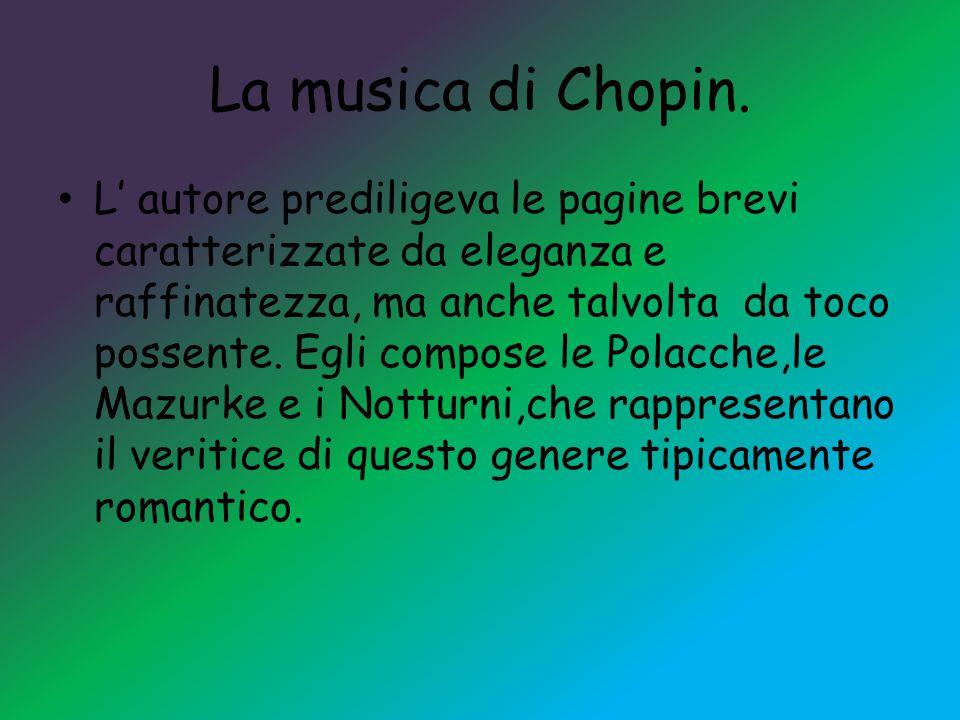 La musica di Chopin.