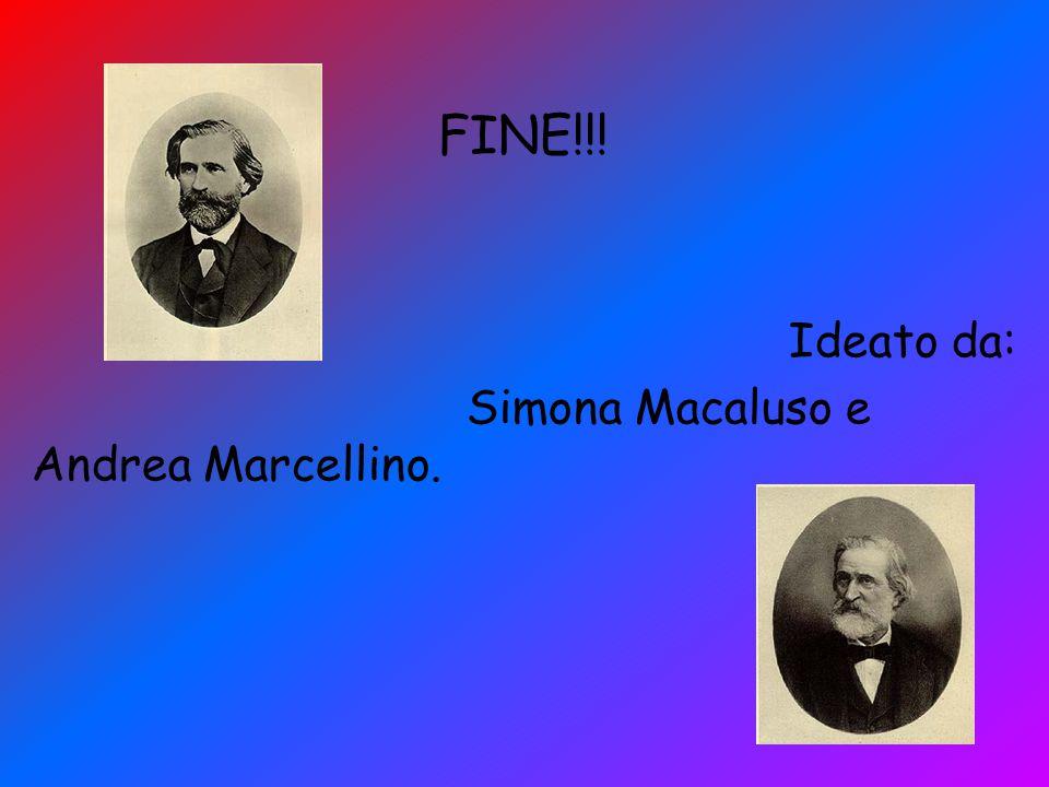 FINE!!! Ideato da: Simona Macaluso e Andrea Marcellino.