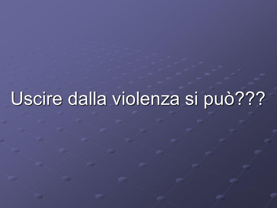 Uscire dalla violenza si può