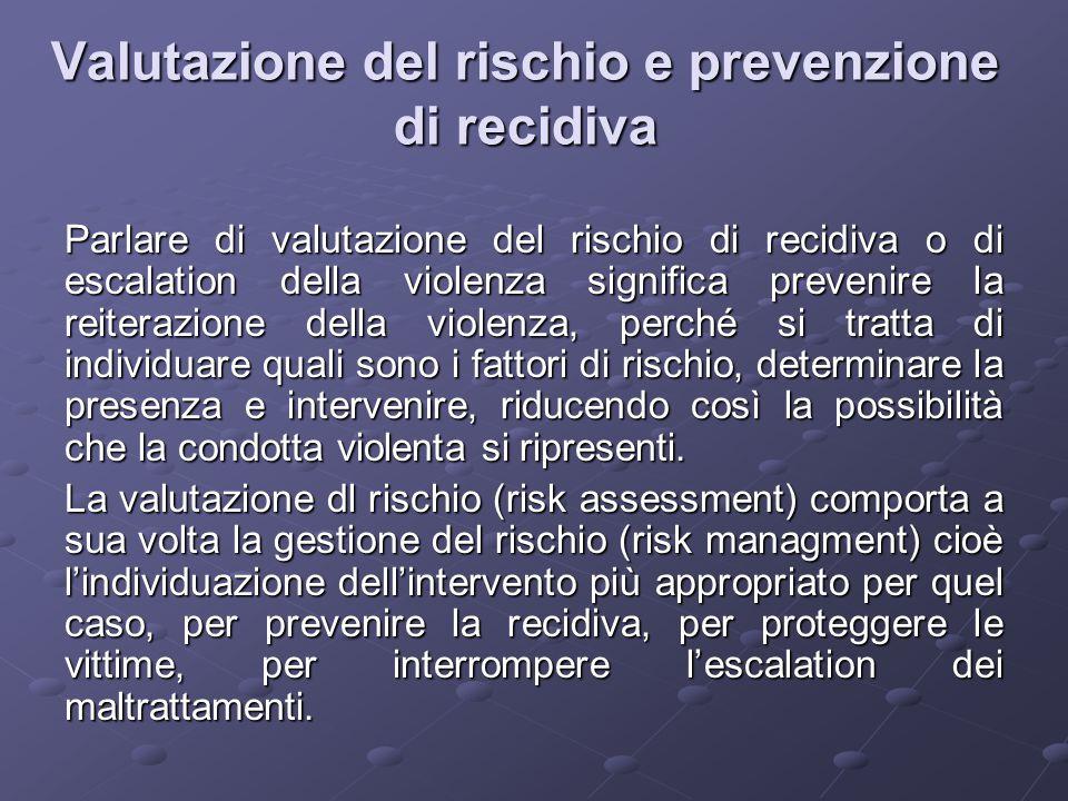 Valutazione del rischio e prevenzione di recidiva