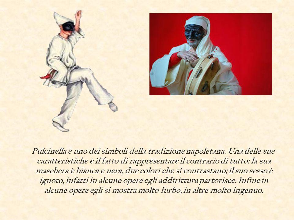 Pulcinella è uno dei simboli della tradizione napoletana