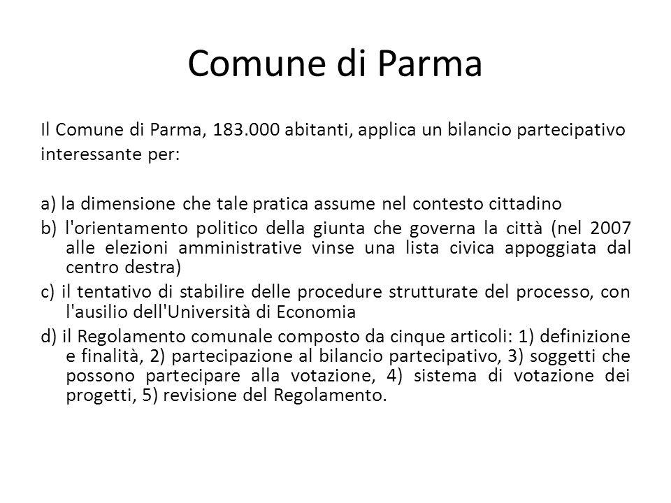 Comune di Parma Il Comune di Parma, 183.000 abitanti, applica un bilancio partecipativo. interessante per:
