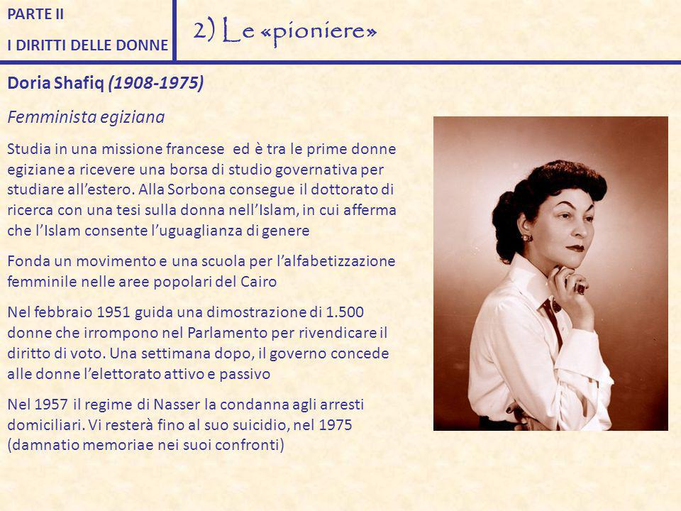 2) Le «pioniere» Doria Shafiq (1908-1975) Femminista egiziana PARTE II