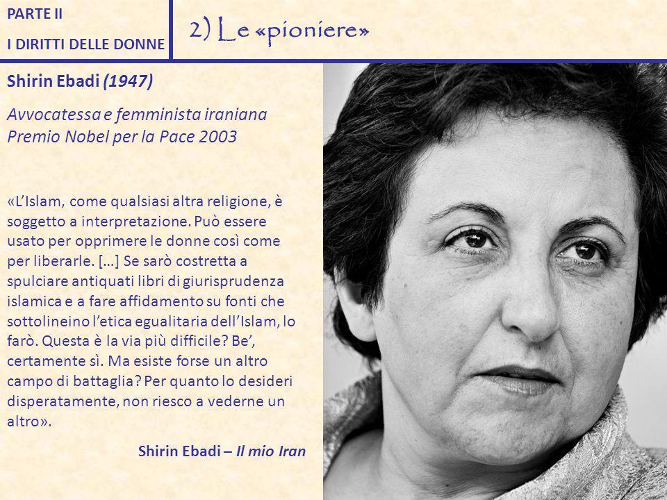 2) Le «pioniere» Shirin Ebadi (1947)