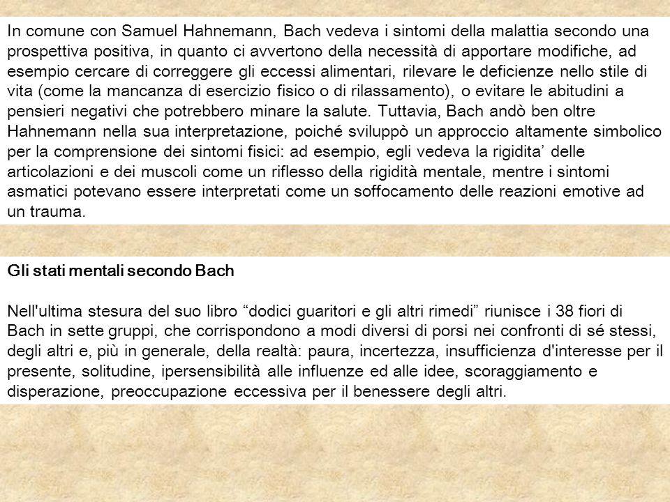 In comune con Samuel Hahnemann, Bach vedeva i sintomi della malattia secondo una prospettiva positiva, in quanto ci avvertono della necessità di apportare modifiche, ad esempio cercare di correggere gli eccessi alimentari, rilevare le deficienze nello stile di vita (come la mancanza di esercizio fisico o di rilassamento), o evitare le abitudini a pensieri negativi che potrebbero minare la salute. Tuttavia, Bach andò ben oltre Hahnemann nella sua interpretazione, poiché sviluppò un approccio altamente simbolico per la comprensione dei sintomi fisici: ad esempio, egli vedeva la rigidita' delle articolazioni e dei muscoli come un riflesso della rigidità mentale, mentre i sintomi asmatici potevano essere interpretati come un soffocamento delle reazioni emotive ad un trauma.