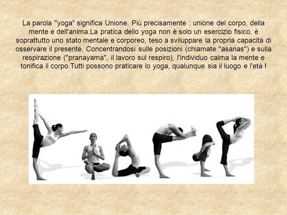 La parola yoga significa Unione