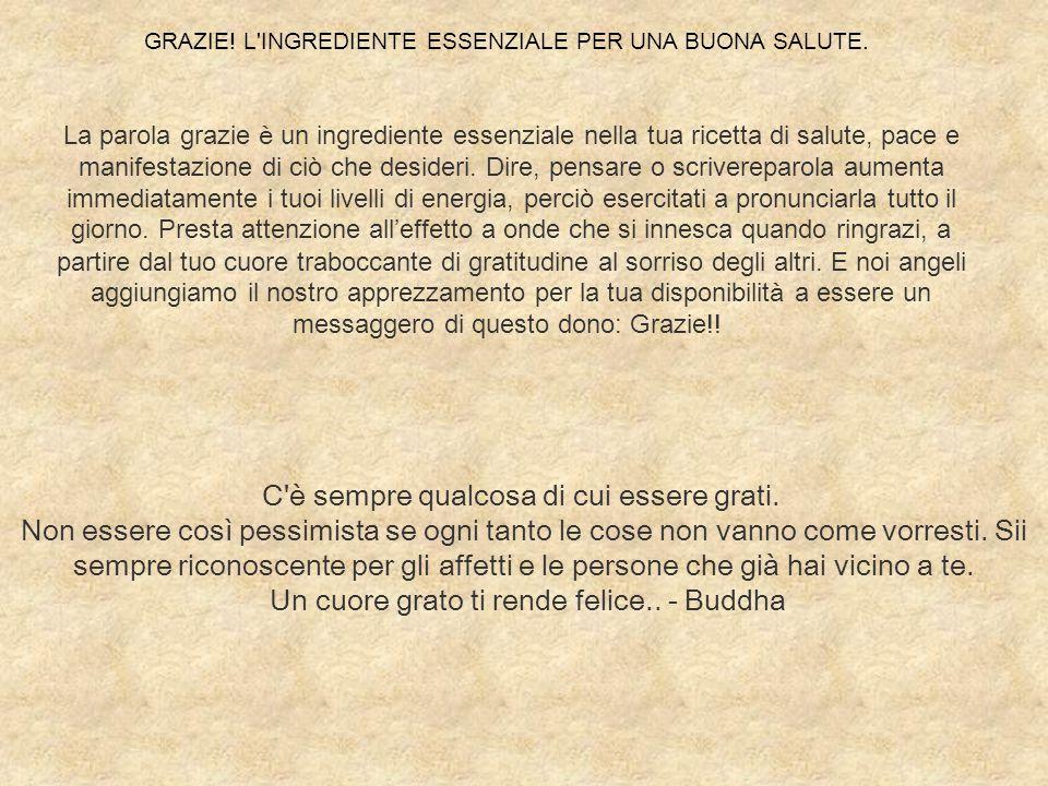 Un cuore grato ti rende felice.. - Buddha