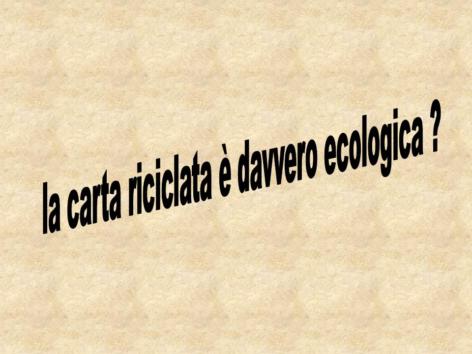 la carta riciclata è davvero ecologica