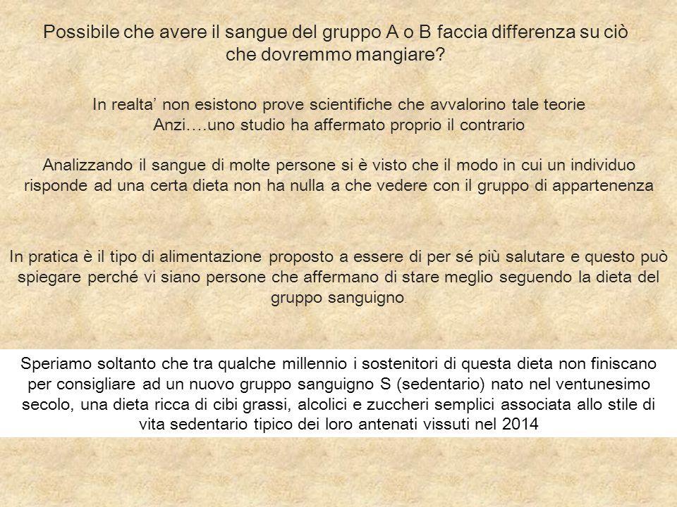 Possibile che avere il sangue del gruppo A o B faccia differenza su ciò che dovremmo mangiare